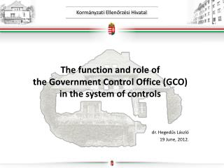 The  function  and  role  of  the Government Control  Office (GCO) in the system  of  controls