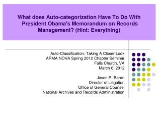 What does  Auto-categorization  Have To Do  With President Obama's Memorandum on Records Management? (Hint: Everything)