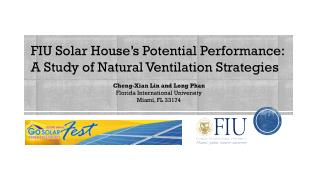 FIU Solar House's Potential Performance: A Study of Natural Ventilation Strategies