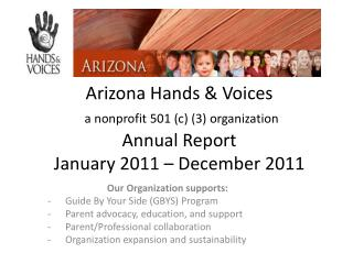 Arizona Hands & Voices a nonprofit 501 (c) (3) organization Annual Report January 2011 – December 2011