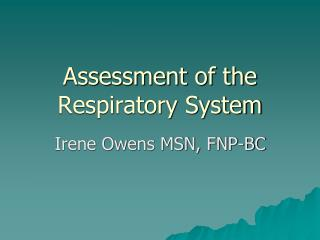 Assessment of the Respiratory System