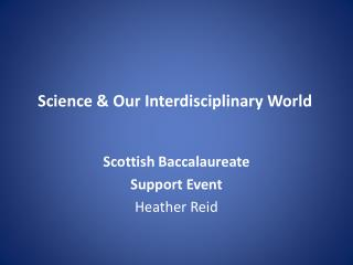 Science & Our Interdisciplinary World