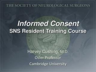 Informed Consent SNS Resident Training Course