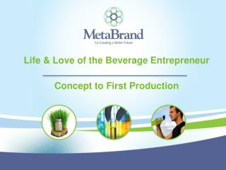 Life  & Love of the Beverage Entrepreneur  Concept to First Production