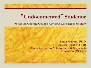 """"""" Undocumented """"  Students: What the Georgia College Advising Corp needs to  know"""