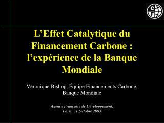 l effet catalytique du financement carbone : l exp rience de la banque mondiale
