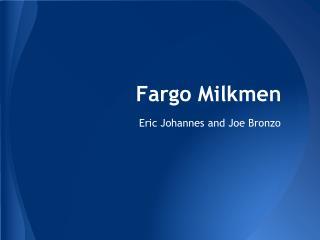 Fargo Milkmen