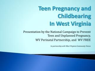 Teen Pregnancy and Childbearing  In West Virginia