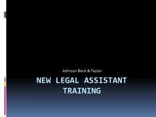 NEW LEGAL ASSISTANT TRAINING