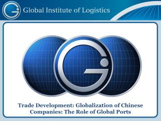 Trade Development:  Globalization of Chinese Companies: The Role of Global Ports