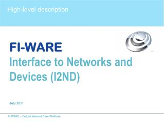 FI-WARE Interface to Networks and Devices (I2ND) July 2011