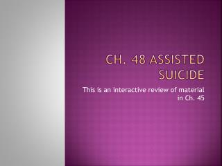 Ch. 48 assisted suicide