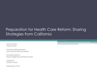 Preparation for Health  Care  Reform: Sharing Strategies from California