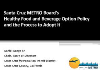 Santa Cruz METRO Board's  Healthy Food and Beverage Option Policy  and the Process to Adopt It
