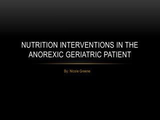 Nutrition Interventions in the anorexic Geriatric Patient
