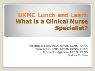 UKMC Lunch and Learn What is a Clinical Nurse Specialist?