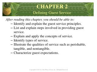 After reading this chapter, you should be able to : Identify and explain the guest service principles.