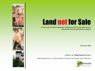 land not for sale  a brief study of informal settlements, landlessness and housing rights issues in sihanoukville, koh k