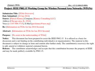 Project: IEEE P802.15 Working Group for Wireless Personal Area Networks (WPANs) Submission Title: [ TG4e Overview ] Dat