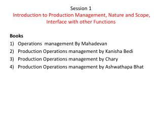 Session 1  Introduction to Production Management, Nature and Scope, Interface with other Functions