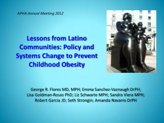 Lessons from Latino Communities: Policy and Systems Change to Prevent Childhood Obesity