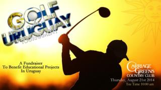 Friends, On behalf of Golf For Uruguay, I would like to thank you for your interest i n participating in the tournament