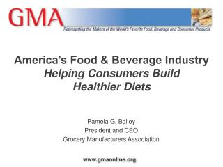 America's Food & Beverage Industry  Helping Consumers Build  Healthier Diets