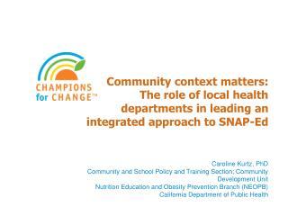 Community context matters:  The role of local health departments in leading an integrated approach to SNAP-Ed