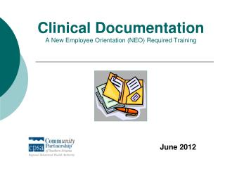 Clinical Documentation A New Employee Orientation (NEO) Required Training
