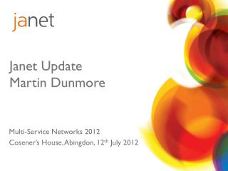 Janet Update Martin Dunmore