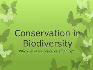 Conservation in Biodiversity