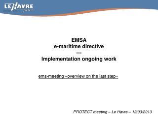 EMSA e-maritime  directive --- Implementation o ngoing work