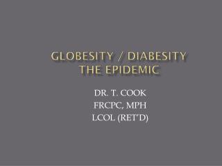 GLOBESITY / DIABESITY THE EPIDEMIC