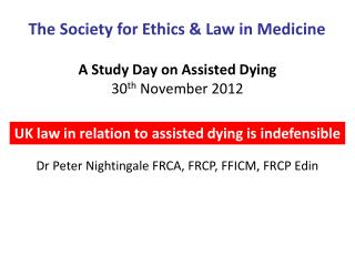 A Study Day on Assisted Dying 30 th  November 2012