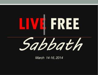 Sabbath March  14-16, 2014
