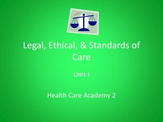 Legal, Ethical, & Standards of Care