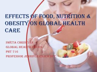 Effects of Food, Nutrition & Obesity on Global Health Care