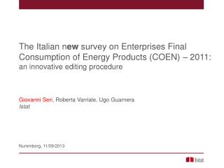 The Italian n ew  survey on Enterprises Final Consumption of Energy Products (COEN) – 2011:  an innovative editing proc
