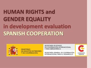 HUMAN RIGHTS and  GENDER EQUALITY in development evaluation SPANISH COOPERATION