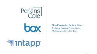 Cloud Strategies for Law  Firms: Enabling  Lawyer Productivity, Maintaining Firm Control
