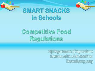 SMART SNACKS  in Schools Competitive Food Regulations