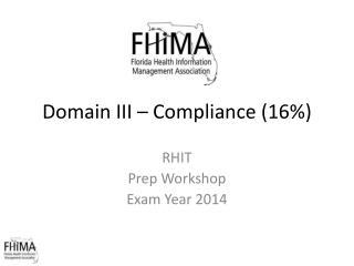 Domain III – Compliance (16%)