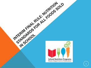 Interim Final Rule: Nutrition Standards for All Foods Sold in School
