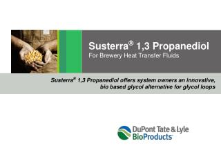 Susterra ®  1,3  Propanediol For Brewery Heat  Transfer Fluids