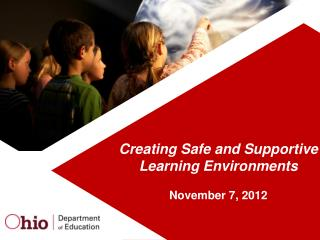 Creating  Safe and Supportive Learning  Environments November 7, 2012