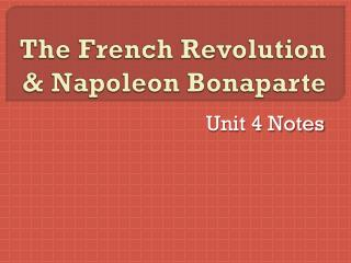 The French Revolution & Napoleon Bonaparte