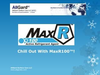 Chill Out With MaxR100™!
