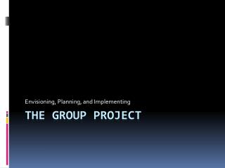 The Group Project