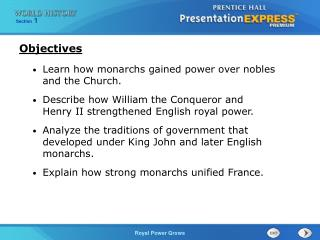 Learn how monarchs gained power over nobles and the Church. Describe how William the Conqueror and  Henry II strengthen