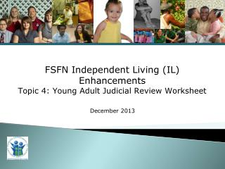 FSFN  Independent Living (IL) Enhancements Topic  4 : Young Adult Judicial Review Worksheet